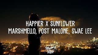 HAPPIER x SUNFLOWER [Mashup] | Marshmello, Post Malone, Swae Lee, Bastille