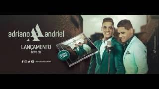 Adriano & Andriel Lançamento chegando CD Breve 2017