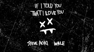 Steve Aoki - If I Told You That I Love You feat. Wale (Cover Art) [Ultra Music]