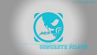 Concrete Pilots by Daniel Kadawatha - [2010s Pop Music]