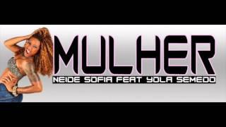 Mulher - Neide Sofia Feat Yola Semedo