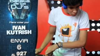 Ivan Kutrish  Semifinalista La Batalla de Djs 2014