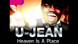 U-Jean - Heaven Is A Place On Earth (Feat. Calprit)
