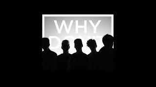 'Nobody Gotta Know' Music Video • Why Don't We
