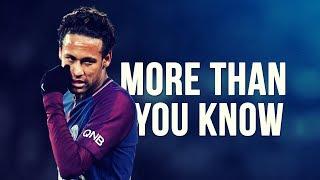 Neymar Jr - More Than You Know | Skills & Goals | 2017/2018 HD