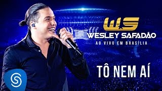 Wesley Safadão - Tô nem aí [DVD Ao vivo em Brasília]