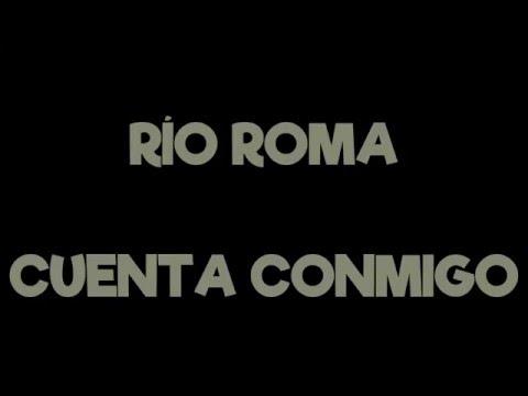 Cuenta Conmigo de Rio Roma Letra y Video