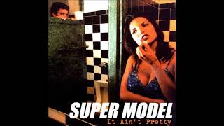 Super Model - Sex and Drugs and Steven
