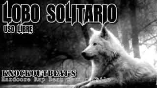 Lobo Solitario   KnockOutBeat's   Hardcore Rap Beat Estilo Chile   USO LIBRE 2016