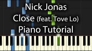 Nick Jonas feat. Tove Lo  - Close  Tutorial (How To Play On Piano)