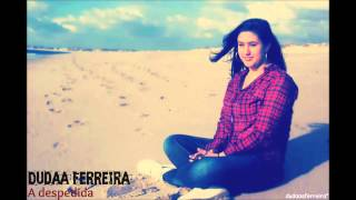 Dudaa Ferreira - A Despedida