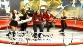 GRUPO KORAJE  El Colesterol(Official Remix)