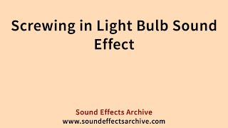 Screwing in Light Bulb Sound Effect - Royalty Free