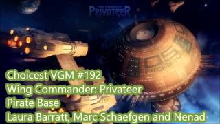Choicest VGM - VGM #192 - Wing Commander: Privateer - Pirate Base