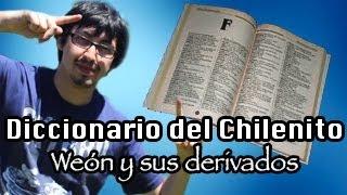 Diccionario del chilenito #1 - Weon y sus derivados