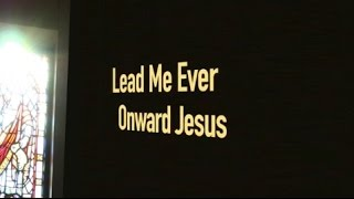 Lead Me Ever Onward Jesus (New Gospel Song)