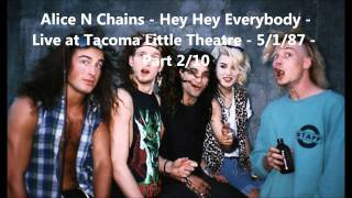 Alice N Chains - Hey Hey Everybody - Live at Tacoma Little Theatre, Tacoma, WA 5/1/87 Part 2/10