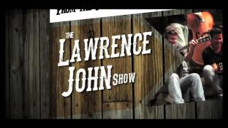 The Lawrence John Show - Opening Titles May 24, 2016