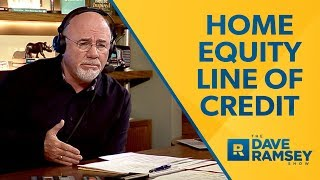 Home Equity Line of Credit - Dave Ramsey Rant