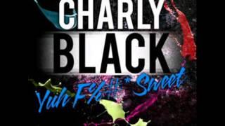CHARLY BLACK - YUH FUCK SWEET(RAW)