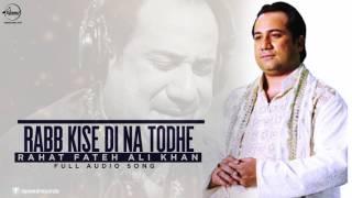 Rabb Kise Di Na Todhe ( Full Audio Song )   Rahat Fateh Ali Khan   Punjabi Song   Speed Records