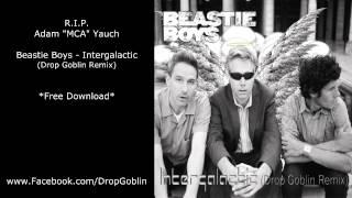 Beastie Boys - Intergalactic (Drop Goblin Remix) R.I.P Adam Yauch [Free DL]