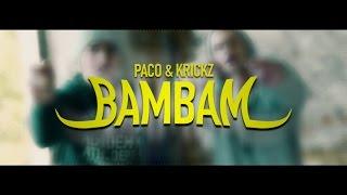 KRICKZ - BAMBAM ft. PACO (OFFICIAL VIDEO)