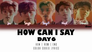 "DAY6(데이식스) - How Can I Say ""어떻게 말해"" (Color Coded Han