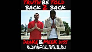 Truth Be Told - back to back DRAKE & MEEK diss