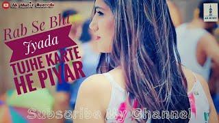 Rab Se Bhi Jyada Tujhe Karte He Piyar - New Romantic Sad WhatsApp Status Video 2019