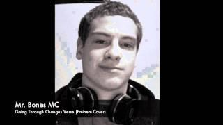 Mr. Bones MC - Going Through Changes (Verse) (Eminem Cover)
