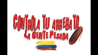 La Gente Pesada - Controla Tu Arrebato [Official Audio]