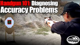 Diagnosing Accuracy Problems - Handgun 101 with Top Shot Chris Cheng