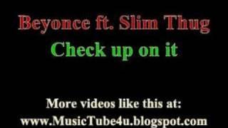 Beyonce ft Slim Thug - Check up on it