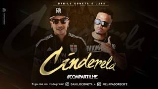 DANILO COMETA E JAPA•  CINDERELA• MÚSICA NOVA 2017