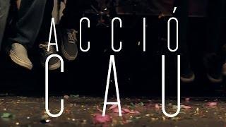 """ACCIÓ - """"Cau"""""""