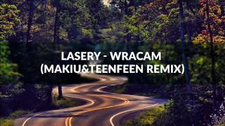 Lasery - Wracam (Makiu & TeenFeen remix)