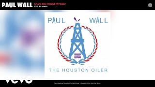 Paul Wall - Save Me from Myself (Audio) ft. J-Dawg