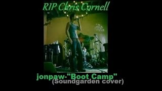 """Boot Camp""(Soundgarden cover) by JonPaw"