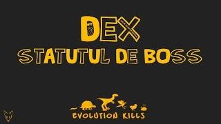 DEX   Statutul de boss