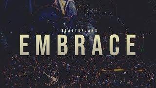 Blasterjaxx - Embrace
