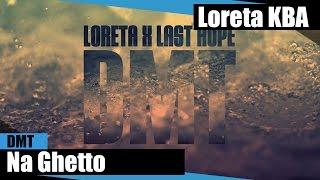 Loreta x Last Hope - Na Ghetto ( no iTunes & Spotify )