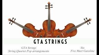 Sia - Fire Meet Gasoline String Quartet COVER