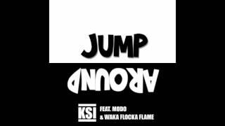KSI - Jump Around (feat. Modo & Waka Flocka Flame)