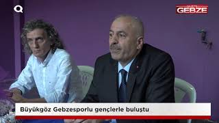 Büyükgöz Gebzesporlu gençlerle buluştu