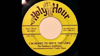 The Southern California Interdenominational Youth Choir - I'm Ready To Serve The Lord (1969)