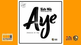 Shatta Wale - Aye (Audio Slide)