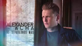 """Alexander Acha – """"No  Separarnos Más"""" (Audio Oficial)"""