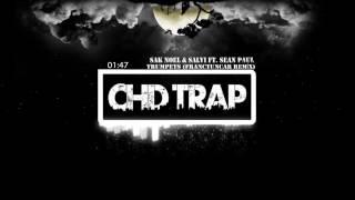 Sak Noel & Salvi ft. Sean Paul - Trumpets (TRAP) [FrancTuncar Remix]
