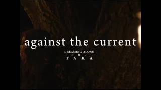 Dreaming Alone - Against the current Feat.  Taka from ONE OK ROCK (Lyric video)